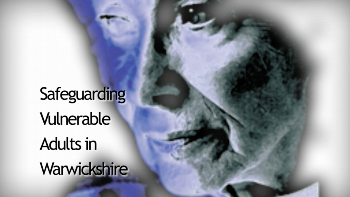 Safeguarding Adults for Warwickshire CC (Click on the image to view the video)
