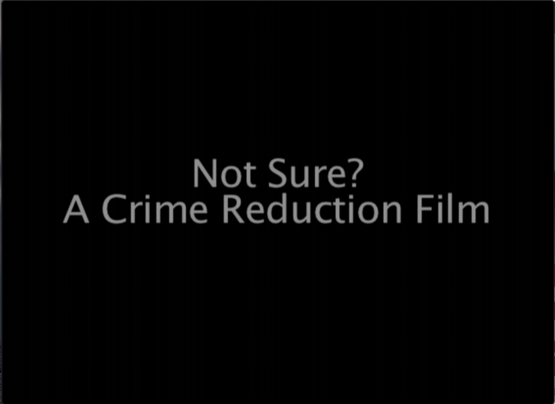 Not Sure? A Crime Reduction Film (Click on the image to view the video)